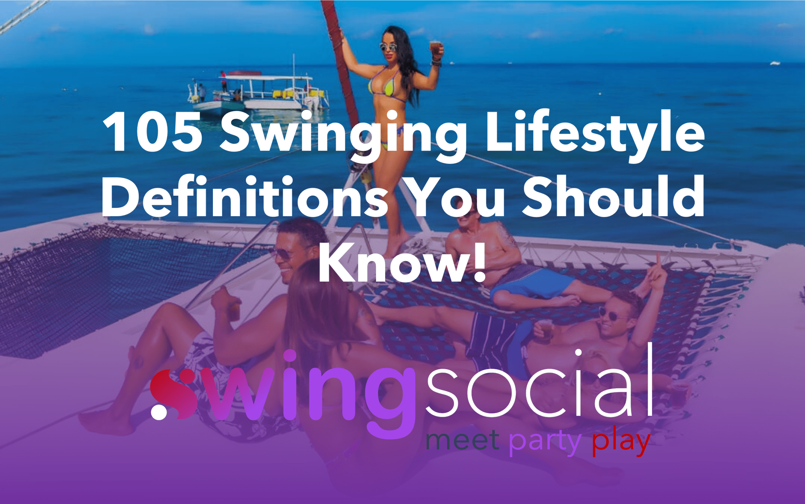 105 Swinging Lifestyle Definitions You Should Know