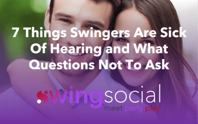 7 Things Swingers Are Sick Of Hearing!