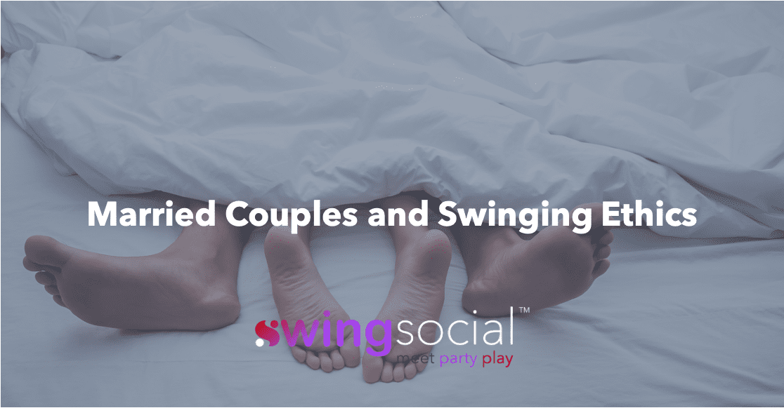 Married Couples and Swinging Ethics